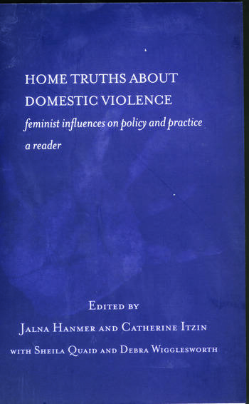 Home Truths About Domestic Violence Feminist Influences on Policy and Practice - A Reader book cover