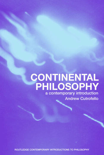 Continental Philosophy A Contemporary Introduction book cover