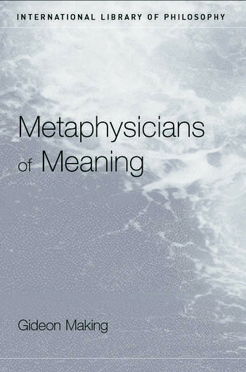Metaphysicians of Meaning Frege and Russell on Sense and Denotation book cover