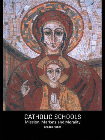 Catholic Schools Mission, Markets, and Morality book cover
