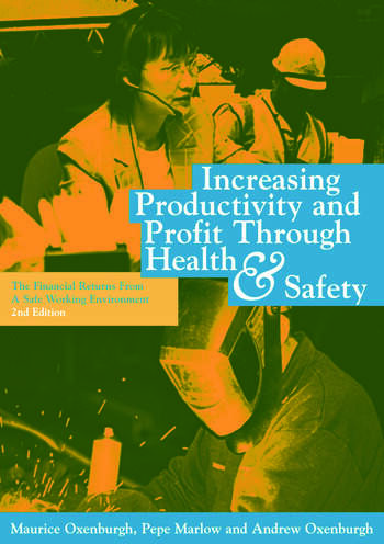 Increasing Productivity and Profit through Health and Safety The Financial Returns from a Safe Working Environment book cover