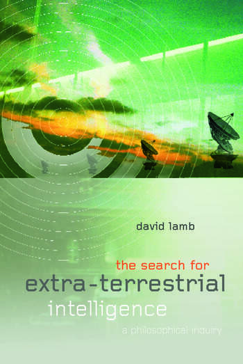 The Search for Extra Terrestrial Intelligence A Philosophical Inquiry book cover