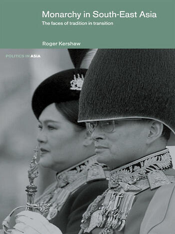 Monarchy in South East Asia The Faces of Tradition in Transition book cover