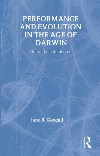 Performance and Evolution in the Age of Darwin Out of the Natural Order book cover