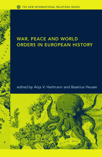 War, Peace and World Orders in European History book cover