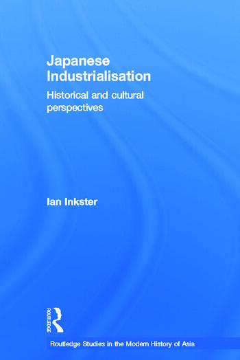Japanese Industrialisation Historical and Cultural Perspectives book cover