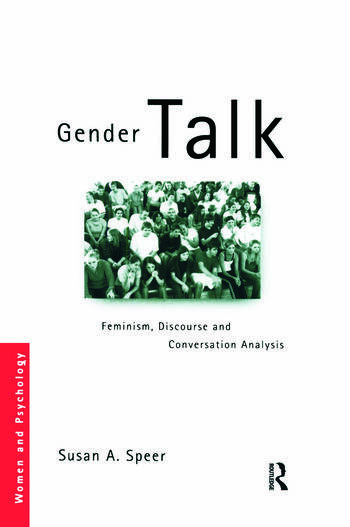 Gender Talk Feminism, Discourse and Conversation Analysis book cover