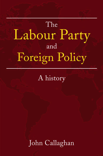 The Labour Party and Foreign Policy A History book cover