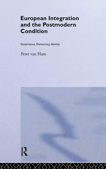 European Integration and the Postmodern Condition Governance, Democracy, Identity book cover