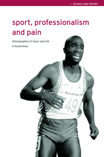 Sport, Professionalism and Pain Ethnographies of Injury and Risk book cover