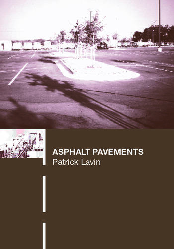 Asphalt Pavements A Practical Guide to Design, Production and Maintenance for Engineers and Architects book cover