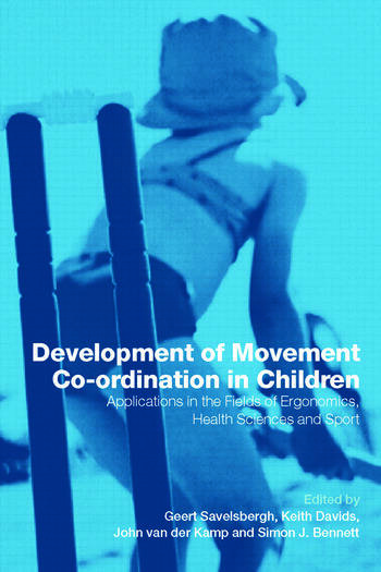 Development of Movement Coordination in Children Applications in the Field of Ergonomics, Health Sciences and Sport book cover