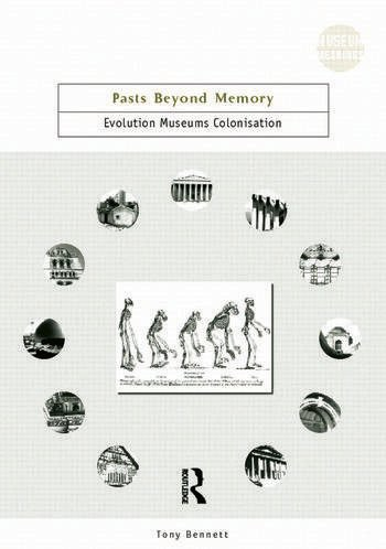 Pasts Beyond Memory Evolution, Museums, Colonialism book cover