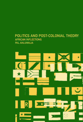 Politics and Post-Colonial Theory African Inflections book cover