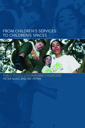 From Children's Services to Children's Spaces Public Policy, Children and Childhood book cover