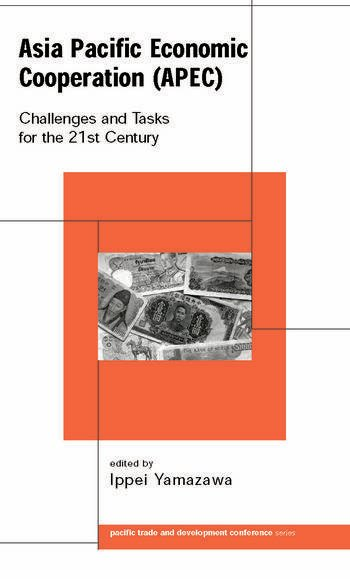 Asia Pacific Economic Cooperation (APEC) Challenges and Tasks for the Twenty First Century book cover