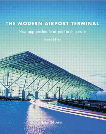 The Modern Airport Terminal New Approaches to Airport Architecture book cover