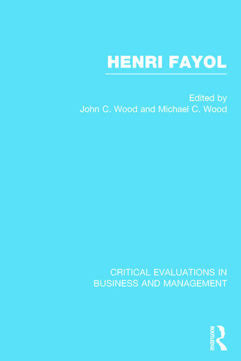 Henri Fayol Critical Evaluations in Business and Management book cover