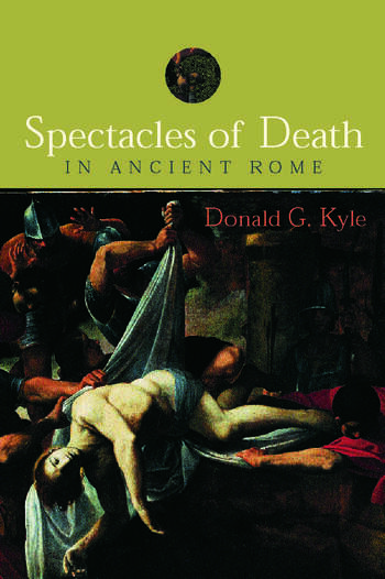 Spectacles of Death in Ancient Rome book cover