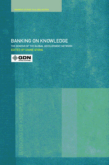 Banking on Knowledge The Genesis of the Global Development Network book cover