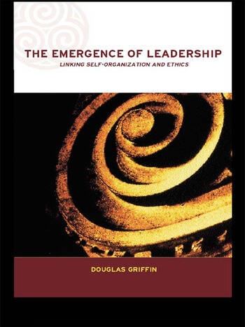 The Emergence of Leadership Linking Self-Organization and Ethics book cover