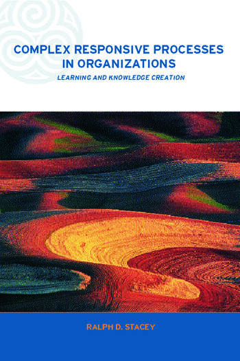 Complex Responsive Processes in Organizations Learning and Knowledge Creation book cover