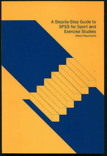 A Step-by-Step Guide to SPSS for Sport and Exercise Studies book cover