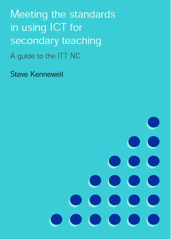 Meeting the Standards in Using ICT for Secondary Teaching A Guide to the ITTNC book cover