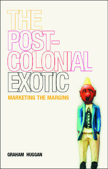 The Postcolonial Exotic Marketing the Margins book cover