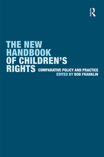 The New Handbook of Children's Rights Comparative Policy and Practice book cover