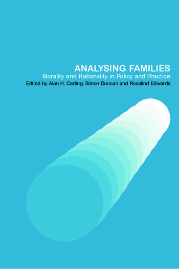 Analysing Families Morality and Rationality in Policy and Practice book cover