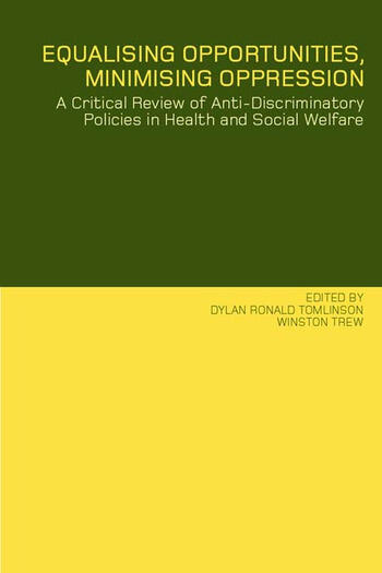 Equalising Opportunities, Minimising Oppression A Critical Review of Anti-Discriminatory Policies in Health and Social Welfare book cover