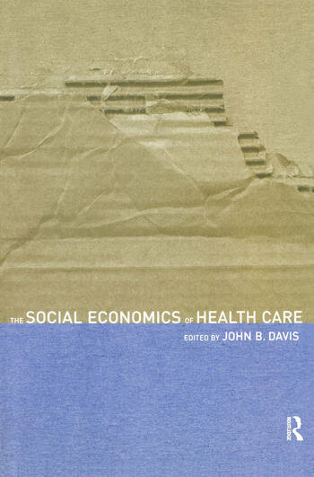The Social Economics of Health Care book cover