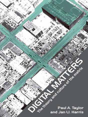 Digital Matters The Theory and Culture of the Matrix book cover