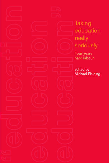 Taking Education Really Seriously Four Years Hard Labour book cover