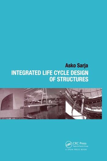 Integrated Life Cycle Design of Structures book cover