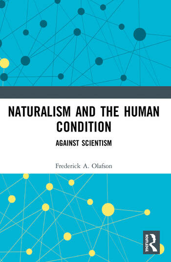 Naturalism and the Human Condition Against Scientism book cover
