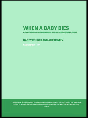 When A Baby Dies The Experience of Late Miscarriage, Stillbirth and Neonatal Death book cover