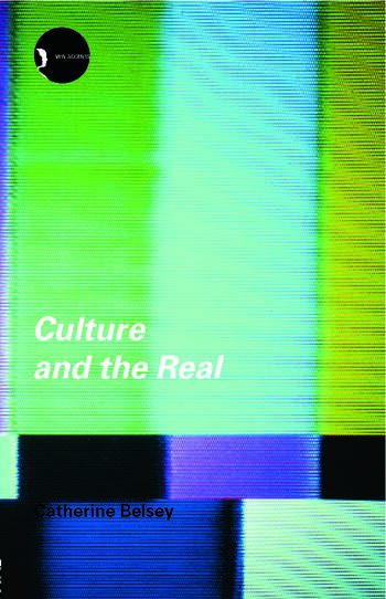 Culture and the Real Theorizing Cultural Criticism book cover