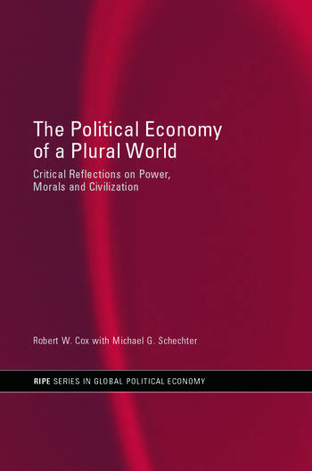 the political economy of a plural world critical reflections on power morals and civilisation