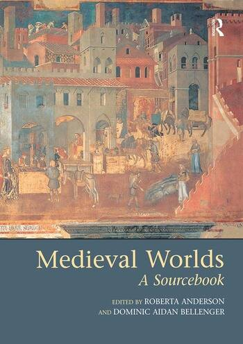 Medieval Worlds A Sourcebook book cover