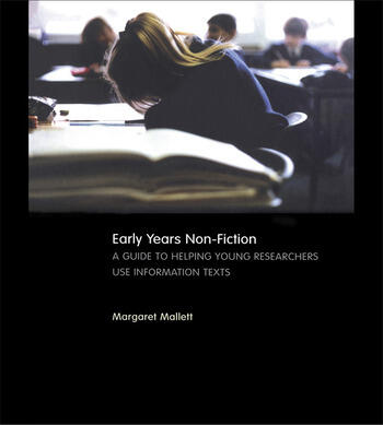 Early Years Non-Fiction A Guide to Helping Young Researchers Use and Enjoy Information Texts book cover