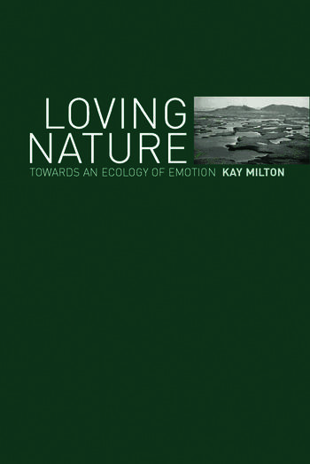Loving Nature Towards an Ecology of Emotion book cover