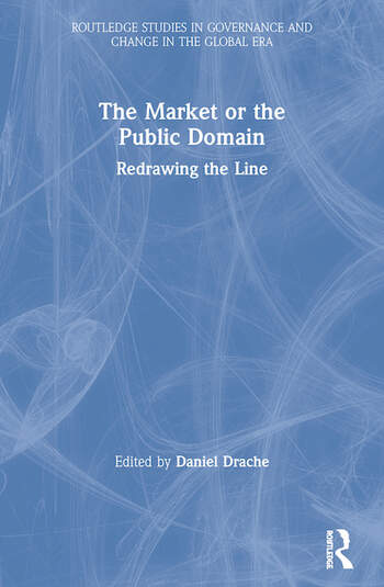The Market or the Public Domain Redrawing the Line book cover