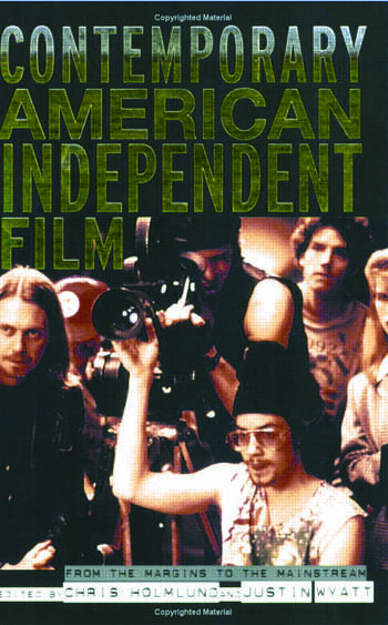 Contemporary American Independent Film From the Margins to the Mainstream book cover