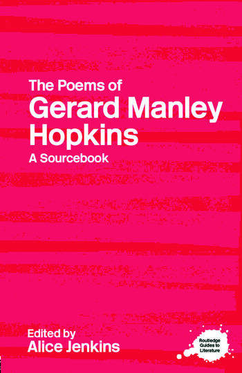 The Poems of Gerard Manley Hopkins A Routledge Study Guide and Sourcebook book cover