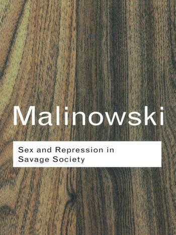 Sex and Repression in Savage Society book cover