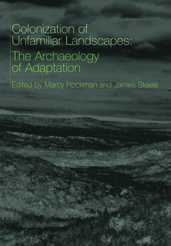 The Colonization of Unfamiliar Landscapes The Archaeology of Adaptation book cover