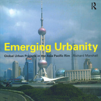 Emerging Urbanity Global Urban Projects in the Asia Pacific Rim book cover