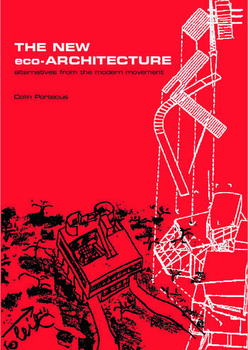 The New Eco-Architecture: Alternatives from the Modern Movement book cover